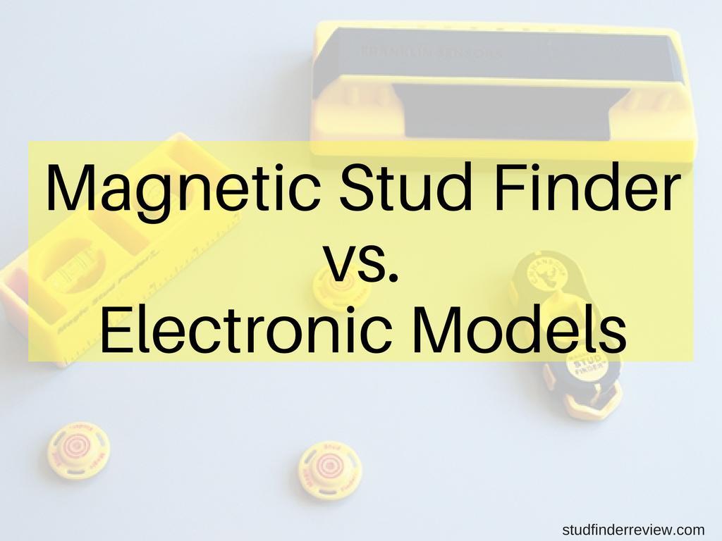 Magnetic Stud Finder vs. Electronic Models